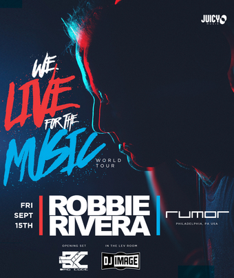 Robbie Rivera - We Live for the Music at Rumor