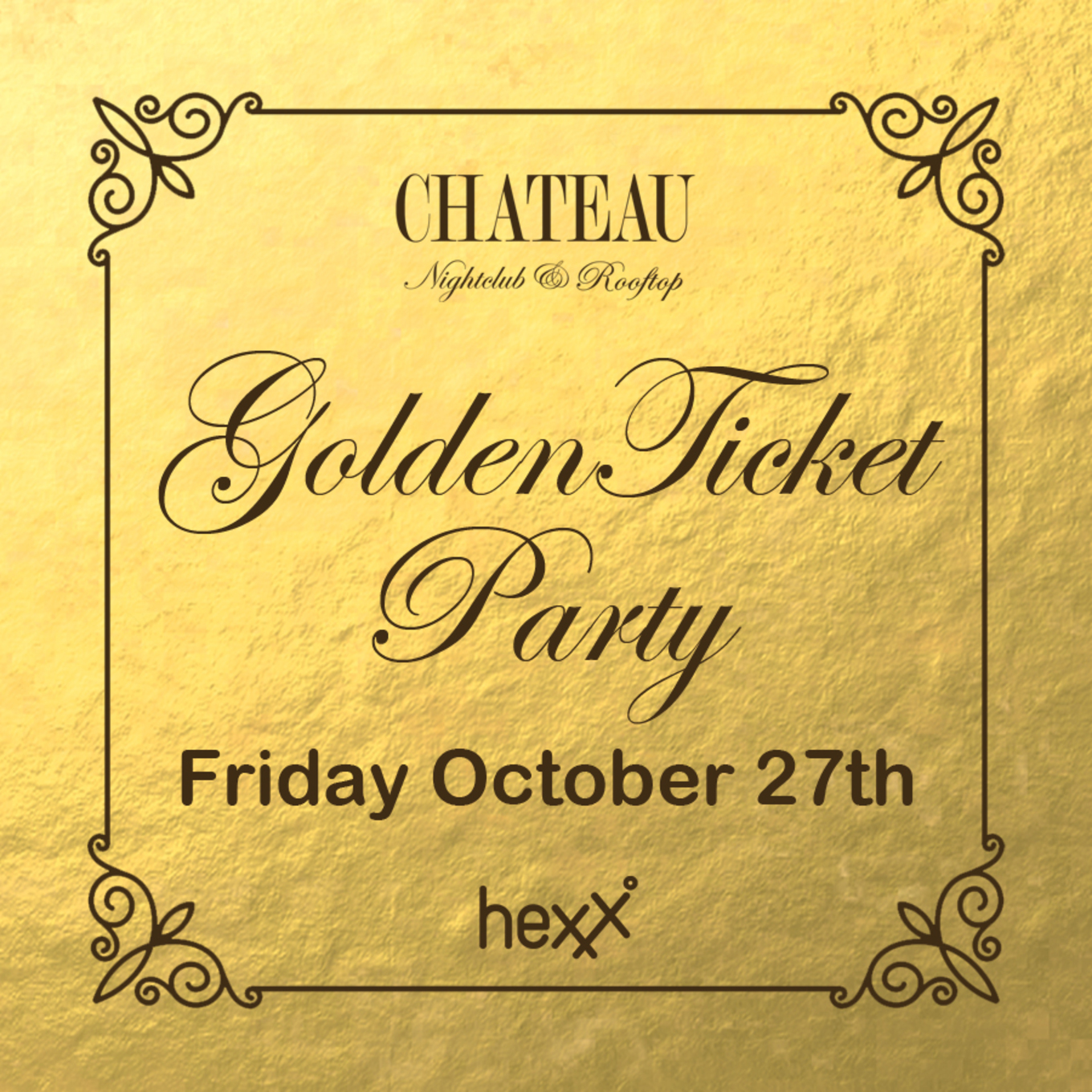Golden Ticket Party with DJ Bayati - Tickets - Chateau Nightclub ...