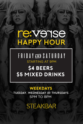 Tuesday - Saturday Reverse Happy Hour at Steakbar