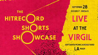 The HITRECORD Shorts Showcase