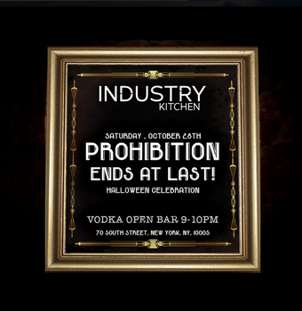 Prohibition at Industry Kitchen (Open Bar 9-10)