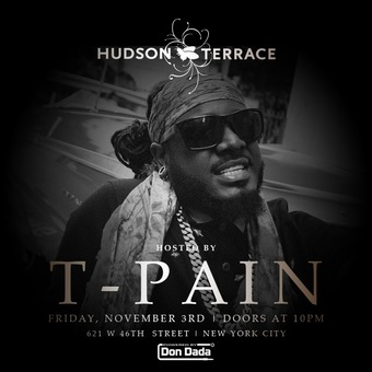 T pain at Hudson Terrace 11/3