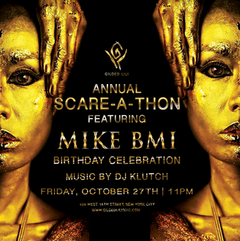 Annual Scare-A-Thon (Mike BMI Birthday Celebration) Gilded Lily