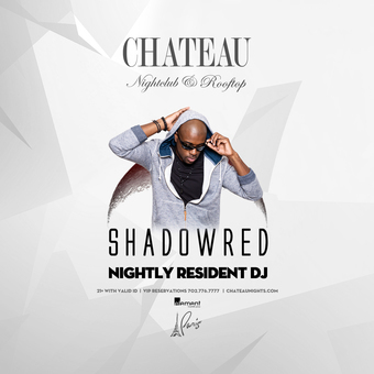 Chateau Wednesdays with DJ ShadowReD