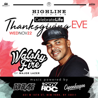 Highline Ballroom Thanksgiving Eve with Walshy Fire of Major Lazer