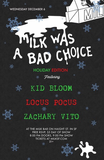 Milk Was A Bad Choice Holiday Party w/ Kid Bloom, Locus Pocus & Zachary Vito