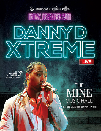 Xtreme Danny D - Ladies Free - The Mine (Formally Transit)