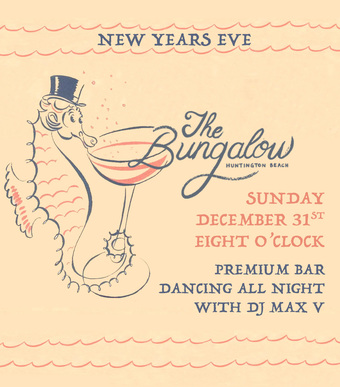 The Bungalow Huntington Beach NYE 2018