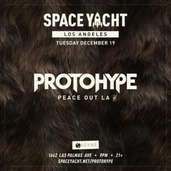 SPACE YACHT 12/19: Protohype ✌️ Peace Out LA