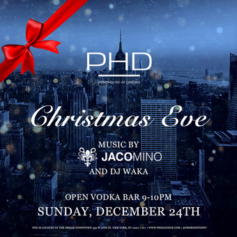 Xmas Eve at PH-D Dream Downtown