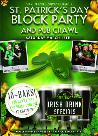 HOLLYWOOD ST PATRICK'S DAY BLOCK PARTY AND PUB CRAWL TICKETS ARE NOW SOLD OUT. TICKETS ARE AVAILABLE FOR PURCHASE AT CHECK IN