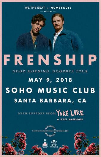 FRENSHIP: Good Morning, Goodbye Tour - Santa Barbara, CA