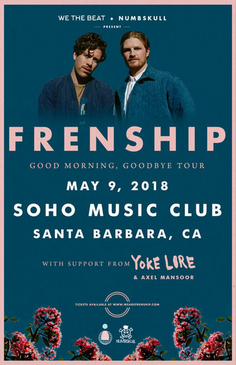 FRENSHIP: Good Morning, Goodbye Tour - Santa Barbara, CA