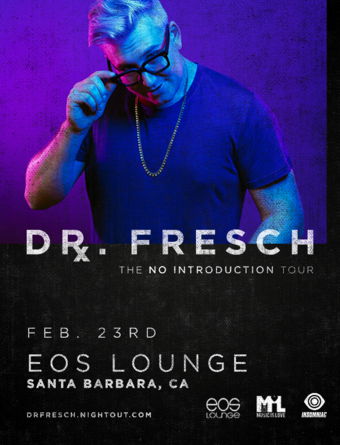 Insomniac Presents: Dr. Fresch at EOS Lounge 2.23.18