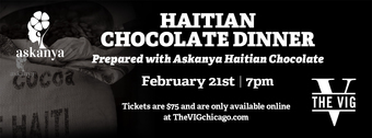 Askanya Haitian Chocolate Dinner at The VIG