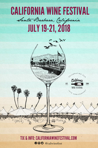 15th California Wine Festival - Santa Barbara!  July 19, 20, 21 2018