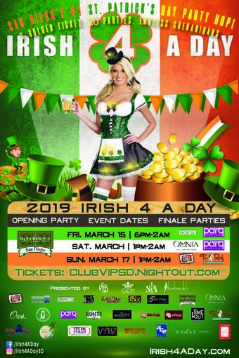 2019 Irish 4 A Day ~ San Diego's #1 St. Patrick's Day Party Hop! (I) Friday, March 15 (II) Saturday, March 16 (III) Sunday, March 17