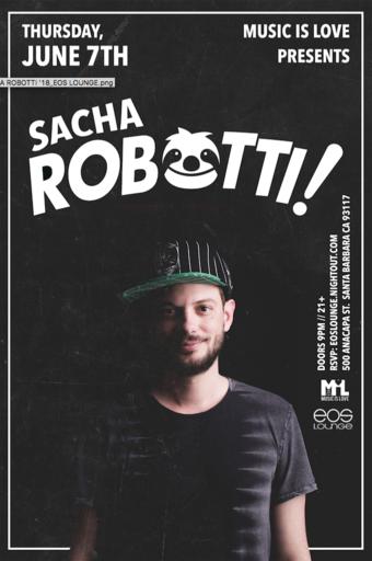 Music is Love Presents: Sacha Robotti at EOS Lounge 6.7.18