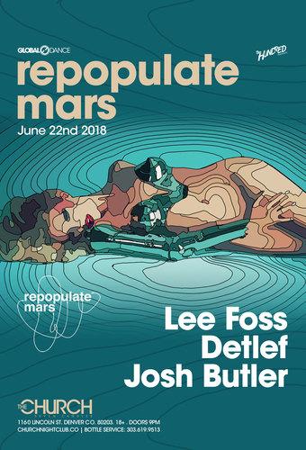 Repopulate Mars: Lee Foss + Detlef + Josh Butler