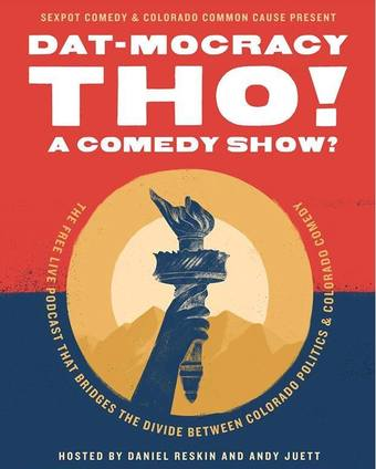 Dat-Mocracy Tho! A Comedy Show?