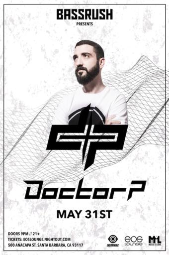 Bassrush Presents: Doctor P at EOS Lounge 5.31.18