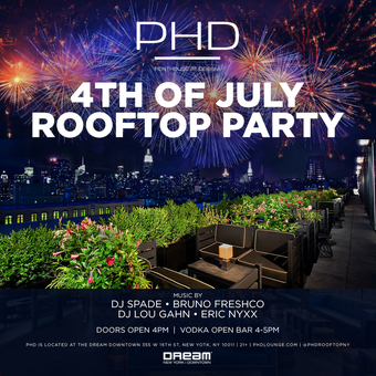 PHD Dream Downtown 4th of JULY Rooftop Party