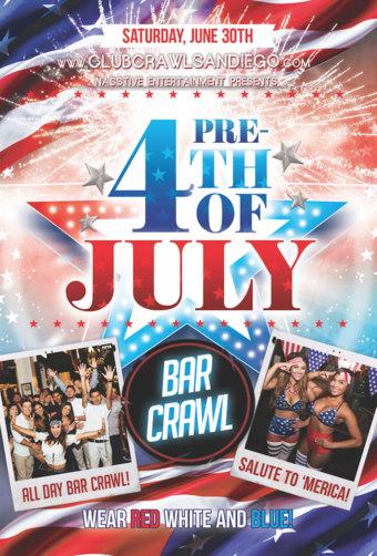 Pre - 4th of July San Diego Bar Crawl. Online sales are closed but tickets may still be purchased at the event.