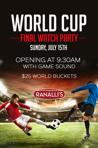 World Cup Finals Watch Party at Ranalli's