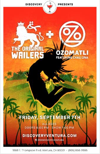 The Original Wailers, OZOMATLI,  Chali 2na at Discovery Ventura