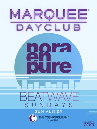 Beatwave Sundays w/ Nora en Pure at Marquee Dayclub