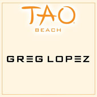 TAO Beach - Greg Lopez