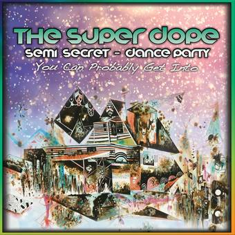 The Super Dope, Semi-Secret Dance Party You Can Probably Get Into