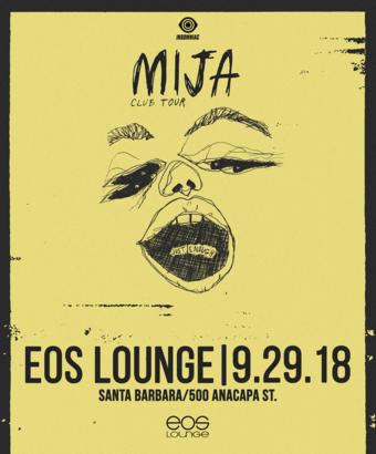 Insomniac Presents: Mija at EOS Lounge 9.29.18
