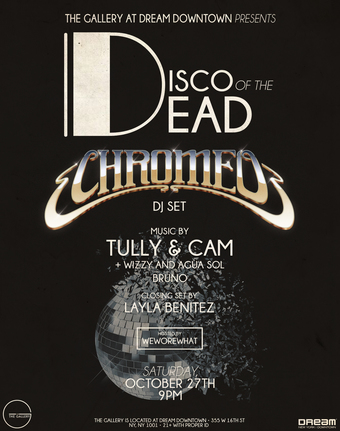 Disco of the Dead Halloween w/ Chromeo at The Gallery Dream Downtown