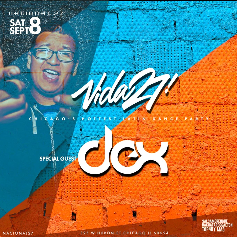 VIDA27-(DJ Dex) - Tickets - Nacional 27, Chicago, IL