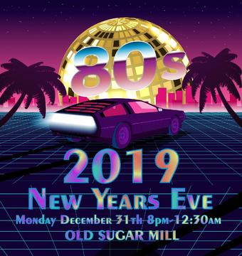 Bodacious 80's NYE Party at the OLD SUGAR MILL