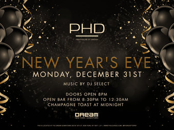 DREAM DOWNTOWN NEW YEAR'S EVE 2019 at PH-D