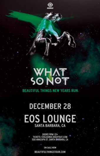 Insomniac Presents: What So Not at EOS Lounge 12.28.18