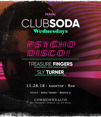 Club Soda w/ Psycho Disco! TREASURE FINGERS, SLY TURNER