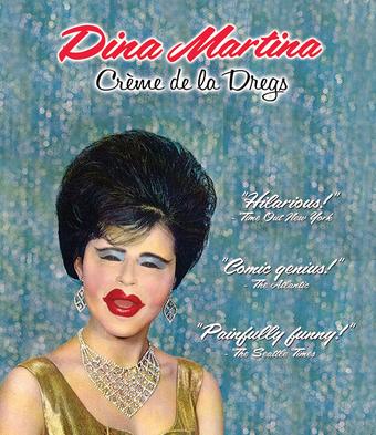 DINA MARTINA: CRÈME DE LA DREGS