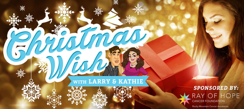 The Christmas Wish.Larry Kathie Christmas Wish November 19 2018