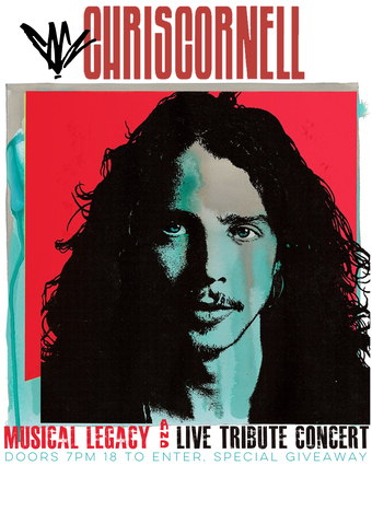 CHRIS CORNELL (MUSICAL LEGACY & LIVE TRIBUTE CONCERT)