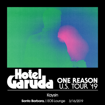 Hotel Garuda at EOS Lounge 3.16.19