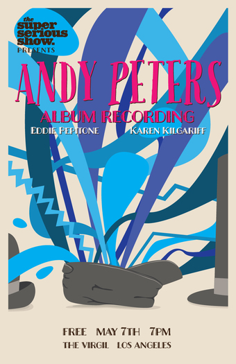 The Super Serious Show presents Andy Peters' Album Recording