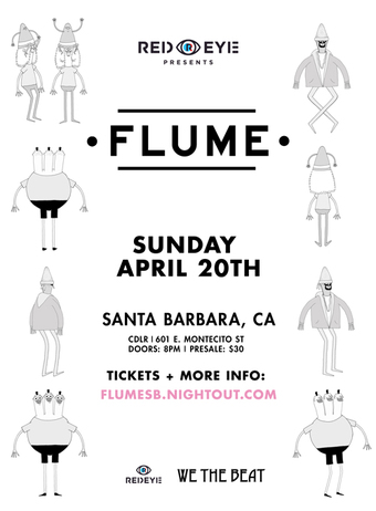 4.20 - FLUME - (Santa Barbara, CA)