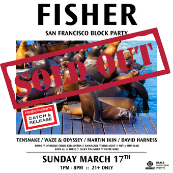 "FISHER ""Catch & Release"" Block Party -- San Francisco, CA"