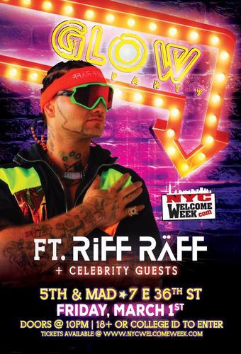GLOW w/ Special Performance by RIFF RAFF