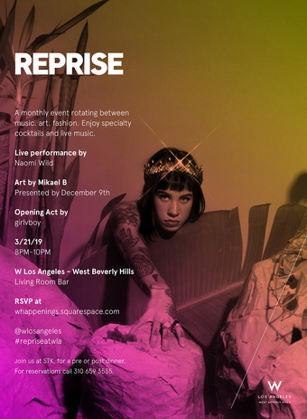 REPRISE at W Los Angeles West Beverly Hills ft. Naomi Wild, girlvboy & art by Mikael B