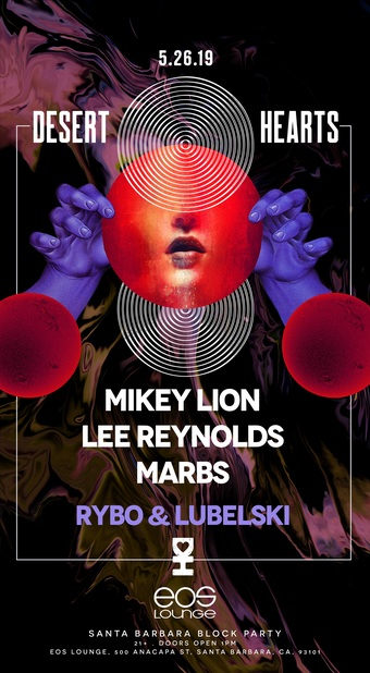Desert Hearts Block Party w/ Mikey Lion, Lee Reynolds, Marbs, RYBO & Lubelski 5.26.19