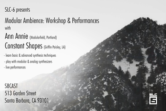 SLC-6 Music Presents: Modular Ambience: Workshop & Performances